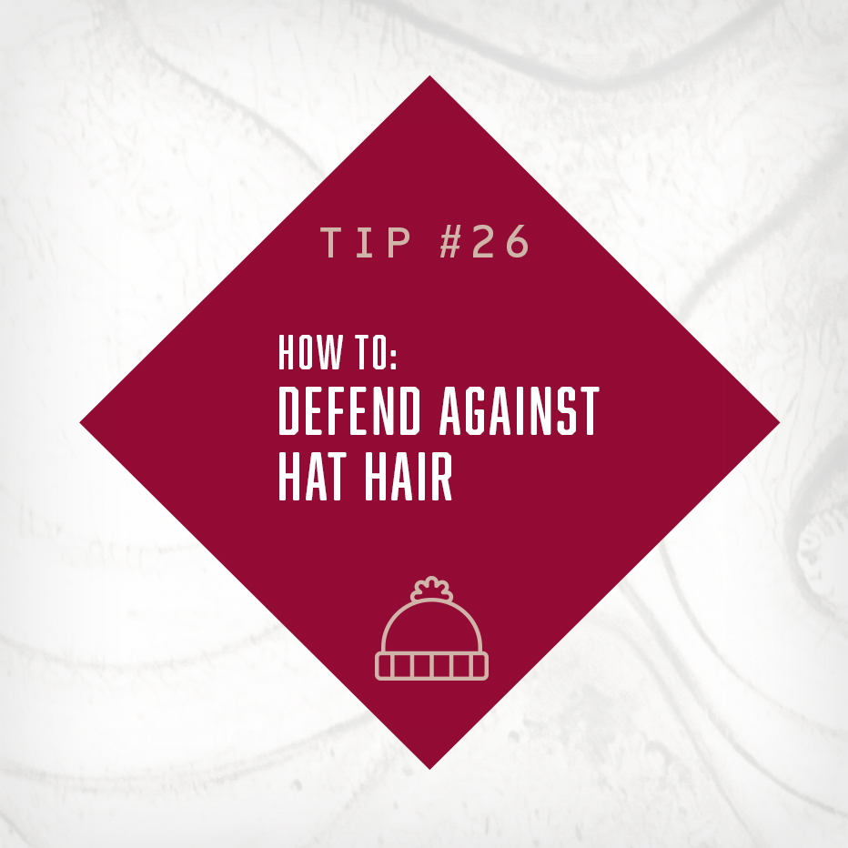 HOW TO: DEFEND AGAINST HAT HAIR