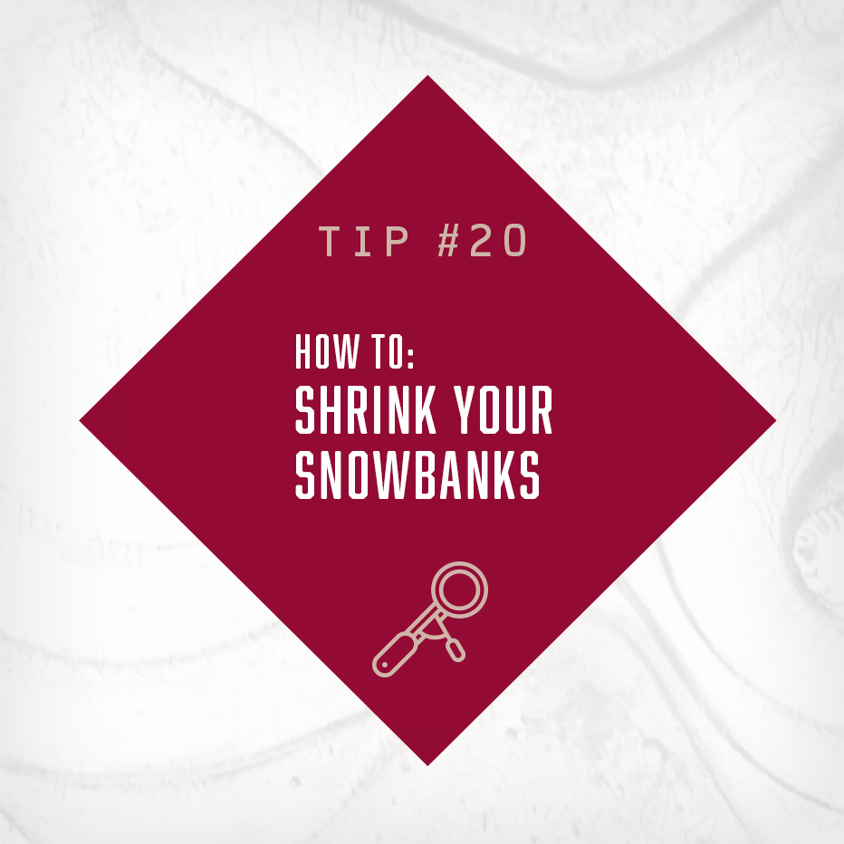 How To Shrink Your Snowbanks